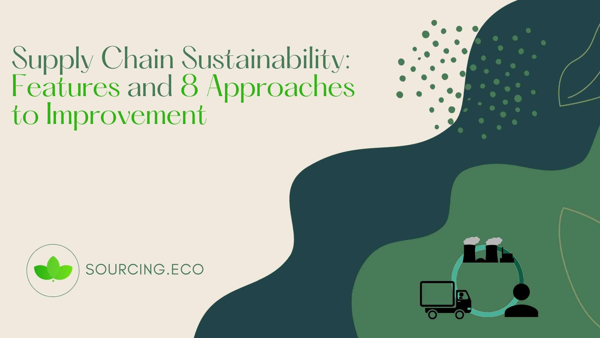 Supply Chain Sustainability: Features and 8 Approaches to Improvement